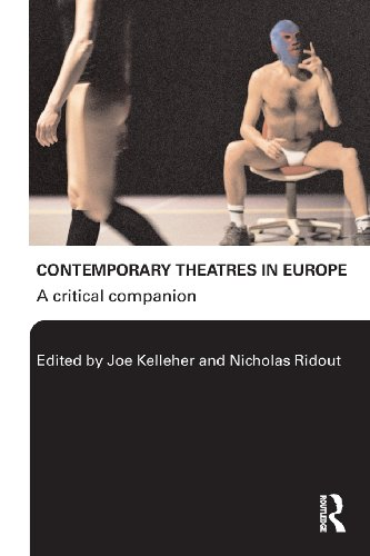 Contemporary Theatres in Europe: A Critical Companion