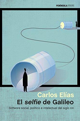 El selfie de Galileo: Software social, político e intelectual del siglo XXI