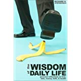 The Wisdom of Daily Life: Personal Reflections on Love, Kids, Money, Faith, & Health