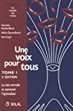 Une voix pour tous : Tome 1, La voix normale et comment l'optimaliser
