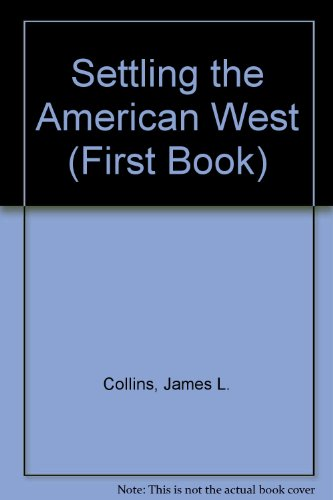 Settling the American West (First Book)