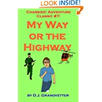 Chassidic Adventure Classic #7: My Way or the Highway (Chassidic Adventure Classics) (Volume 7)