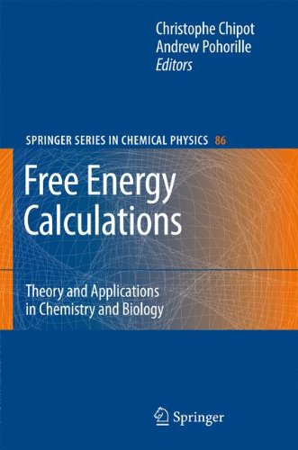 Free Energy Calculations: Theory And Applications In Chemistry And Biology (Springer Series In Chemical Physics)