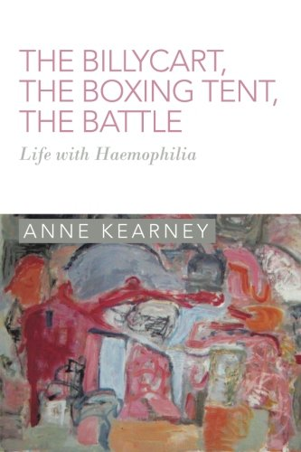 The Billycart, the Boxing Tent, the Battle: Life With Haemophilia