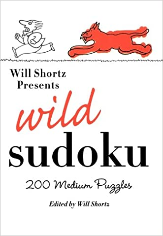 Will Shortz Presents Wild Sudoku: 200 Medium Puzzles written by Will Shortz