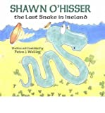 [ Shawn O'Hisser, the Last Snake in Ireland [ SHAWN O'HISSER, THE LAST SNAKE IN IRELAND ] By Welling, Peter J ( Author )Jan-31-2002 Hardcover by Welling, Peter J ( Author ) Jan-2002 Hardcover ]