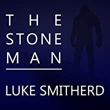 The Stone Man: A Science Fiction Horror Novel (       UNABRIDGED) by Luke Smitherd Narrated by Matt Addis