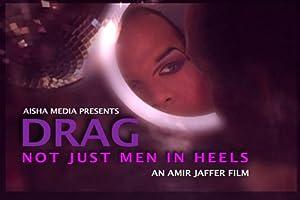 Drag: Not Just Men in Heels