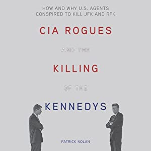 CIA Rogues and the Killing of the Kennedys Audiobook