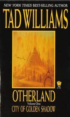 [Otherland I: City of Golden Shadow] (By: Tad Williams) [published: February, 1998]