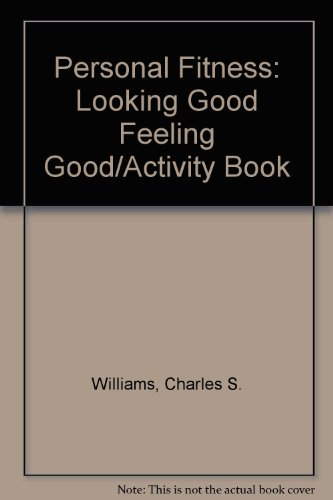 Personal Fitness: Looking Good Feeling Good/Activity Book