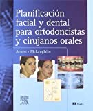 Planificacion Facial y Dental para Ortodoncistas y Cirujanos Orales, 1e (Spanish Edition) [Hardcover] [2005] 1 Ed. William GWA Arnett DDS FAC, Richard P. McLaughlin BS DDS