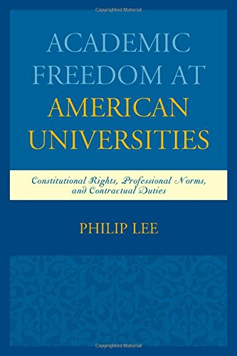 Academic Freedom at American Universities: Constitutional Rights, Professional Norms, and Contractual Duties PDF