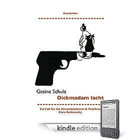 Dickmadam lacht. Kurzkrimi (Ein Fall für die Privatdetektivin & Putzfrau Karo Rutkowsky) (German Edition) eBook: Gesine Schulz