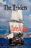 img - for The Traders (Paperback)--by Charles O. Goulet [2006 Edition] book / textbook / text book