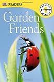 Garden Friends (Dk Readers. Pre-Level 1)