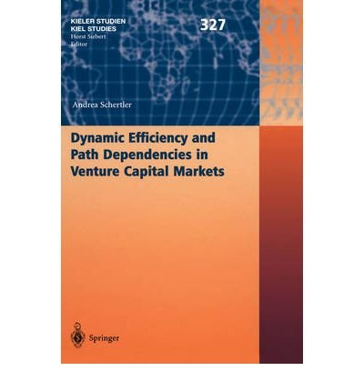 -dynamic-efficiency-and-path-dependencies-in-venture-capital-markets-by-andrea-schertler-feb-2004