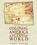 Colonial America in an Atlantic World [Paperback] [2003] 1 Ed. T. H. Breen, Timothy D. Hall