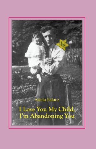 Book: I love you my child, I am abandoning you by Ariela Palacz