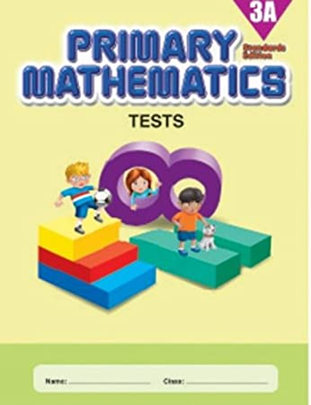 Primary Mathematics 3A Tests (Standards Edition)