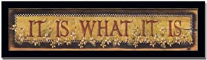 It Is What It Is Folk Art Sign Decor Gift Print Framed