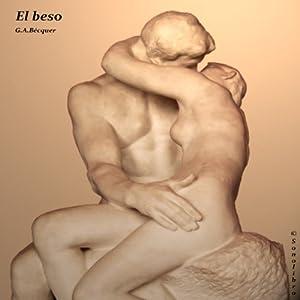 El Beso [The Kiss] | [Gustavo Adolfo Bécquer]