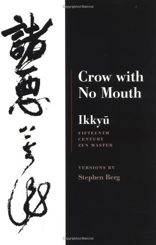 Ikkyu: Crow With No Mouth: 15th Century Zen Master by Berg, Stephen (2000) Paperback