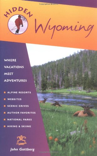 Hidden Wyoming: Including Jackson Hole And Grand Teton And Yellowstone National Parks front-439499