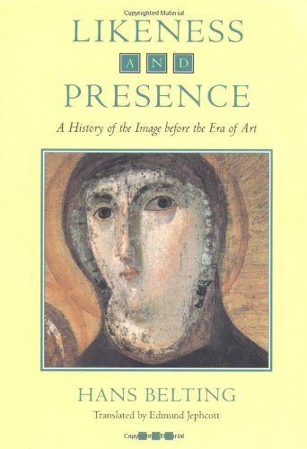 Likeness and Presence: History of the Image Before the Era of Art