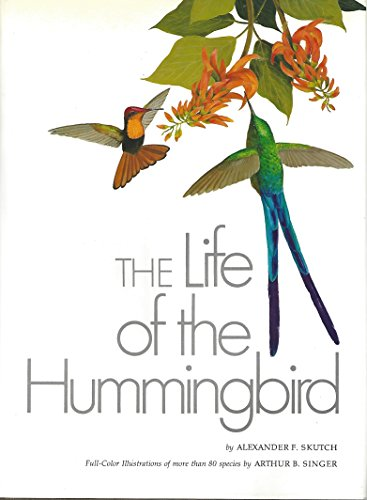 The Life of The Hummingbird, Alexander F. Skutch