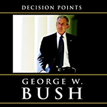 Decision Points (       UNABRIDGED) by George W. Bush Narrated by Ron McLarty