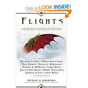 Flights: Extreme Visions of Fantasy by Al Sarrantonio, Catherine Asaro, Nina Kiriki Hoffman and Joe R. Lansdale