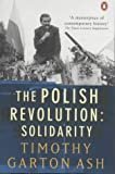The Polish Revolution (0140283900) by Timothy Garton Ash