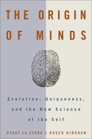 The Origin of Minds: Evolution, Uniqueness, and the New Science of the Self