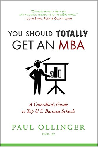 you-should-totally-get-an-mba-a-comedians-guide-to-top-us-business-schools-english-edition