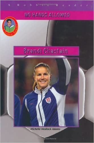 Brandi Chastain: Not Just One of the Boys (Robbie Readers) written by Michelle Medlock Adams