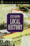 img - for Exploring Local History (Teach Yourself) book / textbook / text book