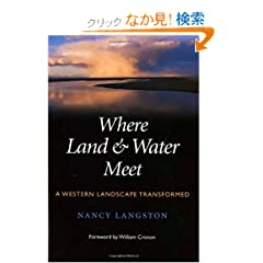 Where Land and Water Meet: A Western Landscape Transformed (Weyerhaeuser Environmental Books)