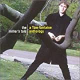 The Miller's Tale: A Tom Verlaine Anthologyby Tom Verlaine