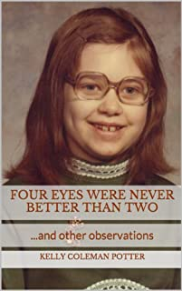 Four Eyes Were Never Better Than Two...and Other Observations by Kelly Coleman Potter ebook deal