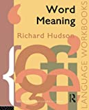 Word Meaning (Language Workbooks) (0415085659) by Hudson, Richard