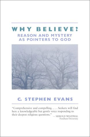 Why Believe?, C S EVANS
