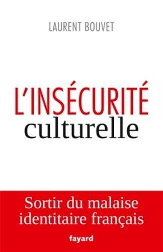 L'insécurité culturelle - Laurent Bouvet