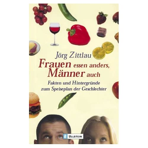 »Frauen essen anders, Männer auch.« von Jörg Zittlau