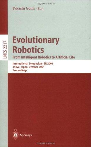 Evolutionary Robotics. From Intelligent Robotics to Artificial Life: International Symposium, ER 2001, Tokyo, Japan, October 18-19, 2001. Proceedings
