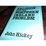 Religion and the Northern Ireland problem ~ John Hickey