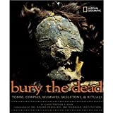 Bury The Dead Tombs, Corpses, Mummies, Skeletons & Ritual. (043955585X) by Christopher Sloan