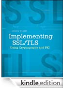 Implementing SSL / TLS Using Cryptography and PKI [Edizione Kindle]