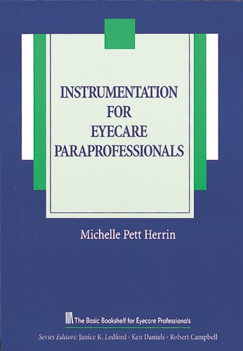 Instrumentation for Eyecare Paraprofessionals (The Basic Bookshelf for Eyecare Professionals)