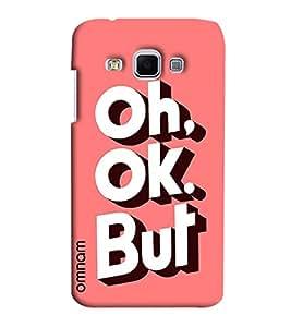 Omnam Oh Ok But Printed Designer Back Cover Case For Samsung Galaxy J3